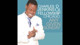 Charles Jenkins & Fellowship Chicago - Just To Know Him (feat. Byron Cage)