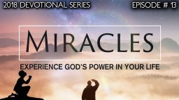 Everyday Miracles | A Change In Perspective Ep. 13