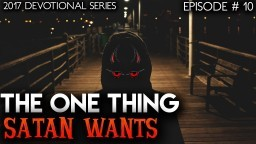 The ONE Thing Lucifer/Satan Wants From HUMANITY | Episode #10