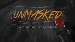 Halloween UNMASKED | In 2017-2018, Will You Still Ignore The Warnings....