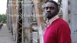 Jermaine Edwards - Nothing Else Matters