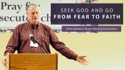 Seek God and Go From Fear to Faith (Psalm 34:1-4) - John Greene