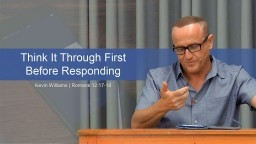 Think It Through First Before Responding - Kevin Williams