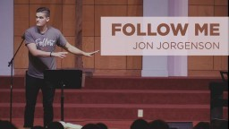Follow Me | Jon Jorgenson Sermon