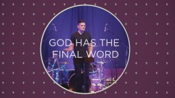 God Has The Final Word | Jon Jorgenson Speaking