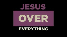 Jesus Over Everything | Jon Jorgenson