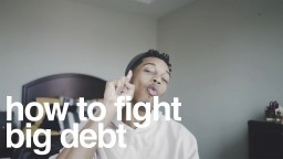 How To Fight Big Debt (i'm less broke now)