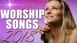 2 Hours Nonstop Worship Songs 2018 || Best Christian gospel Songs || worship songs 2018