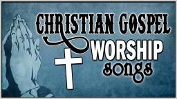 Gospel Songs 2018 - Best Praise & Worship Songs 2018 - Top Nonstop Christian Gospel Songs