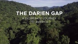 Darien Gap: Desperate Journey to America