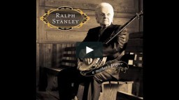 Ralph Stanley: A Mother's Prayer Video Preview