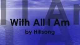 With All I Am | Hillsong (Featuring Darlene Zschech)