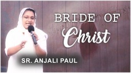 Sr. Anjali Paul || Bride of Christ || 8.8.2018