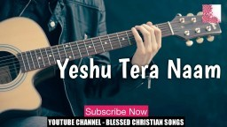Yeshu Tera Naam | Anointed Hindi Christian Worship Song 2018