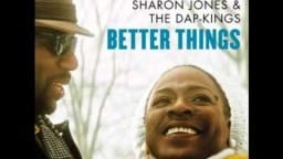 Sharon Jones & The Dap Kings - Better Things
