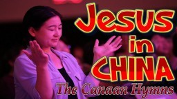 Chinese Mandarin: Jesus in China, The Canaan Hymns