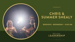 Worship with Chris & Summer Shealy (Revival Leadership Conference 2018 - Session 2)