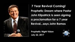 7 YEAR REVIVAL COMING! Prophetic Dream where Pastor John Kilpatrick is seen signing a proclamation f
