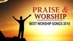 Nonstop Praise and Worship Songs 2018 - Best Christian Worship Songs of All Time