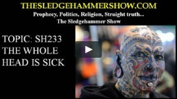THE SLEDGEHAMMER SHOW SH233 WHOLE HEAD IS SICK