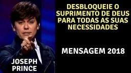 Joseph Prince - Desbloqueie o suprimento de Deus para todas as suas necessidades-2018