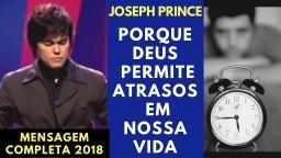 Joseph Prince - POR QUE DEUS PERMITE ATRASOS- MENSAGEM COMPLETA 2018