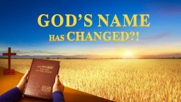 "Christian Movie: Do You Know the Mystery of the Name of God | ""God's Name Has Changed?!"""