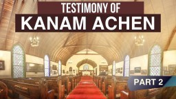 Testimony Of Kanam Achen - Part 2