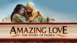 Watch The Story of Hosea : Amazing Love Full Movie