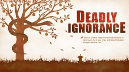 """Christian Movie:  """"Deadly Ignorance"""" 