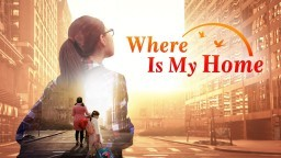 """Christian Movie """"Where Is My Home"""" 