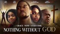 """Christian Movie: Surviving Against The Odds! - """"Nothing Without God"""""""