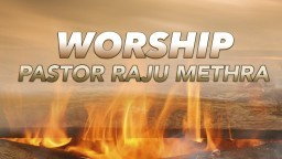 Worship - Pastor Raju Methra