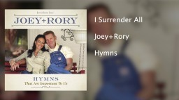 Joey Rory - I Surrender All - Hymns That Are Important To Us