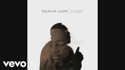 Marvin Sapp - Close