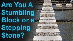 Are You A Stumbling Block or a Stepping Stone? - Pastor V.J. Thomas