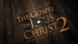The Gospel: Part 2 - Paul Washer