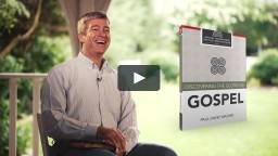 Paul Washer - Discovering the Glorious Gospel