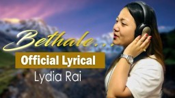 Bethale Dabinchha || LYDIA RAI (Official Lyrical Video) || Nepali Christian Song 2018