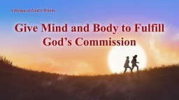 "Gospel Song 2018 ""Give Mind and Body to Fulfill God's Commission"" 