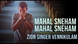 Mahal Sneham Mahal Sneham - Zion Singer Vennikulam