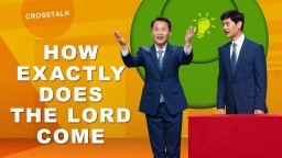 "The Biblical Prophecies Have Come True | ""How Exactly Does the Lord Come"" Christian Crosstalk"