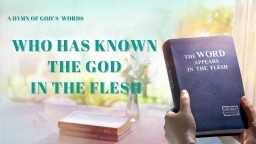"Best Christian Music | ""Who Has Known the God in the Flesh"" 