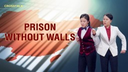 "English Christian Crosstalk | Where Is the Religious Freedom for the Chinese? ""Prison Without Walls"""