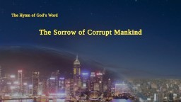 "A Hymn of God's Word ""The Sorrow of Corrupt Mankind"" 
