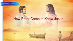 "Jesus Christ Is the Lord | Almighty God's Word ""How Peter Came to Know Jesus"""