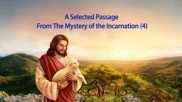 "The Reading of Almighty God's Word ""The Mystery of the Incarnation (4)"" (Excerpt)"