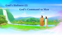 "God's Utterance ""God Himself, the Unique (IV) God's Holiness (I)"" (Part One) 