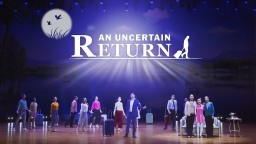 "Christian Musical Drama ""An Uncertain Return"" 