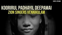 Koorirul Padhayil Deepamai - Zion Singers Vennikulam